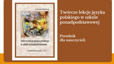 Twórcze lekcje języka polskiego w szkole ponadpodstawowej. Okładka