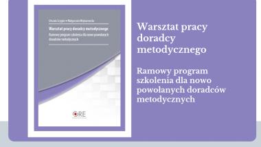 Warsztat pracy doradcy metodycznego – ramowy program szkolenia dla nowo powołanych doradców metodycznych. Okładka
