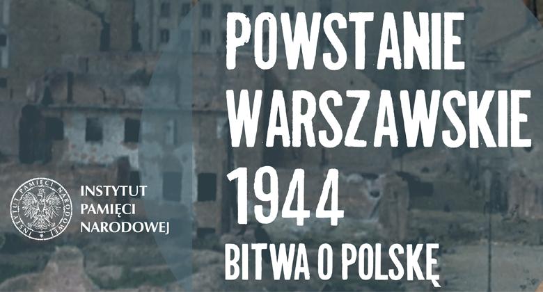 """Plakat promujący wystawę """"Powstanie Warszawskie 1944. Bitwa o Polskę"""""""